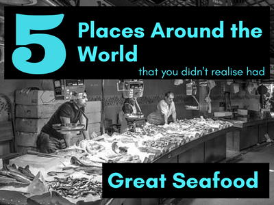 5 Places Around The World That You Didn't Realize Had Great Seafood