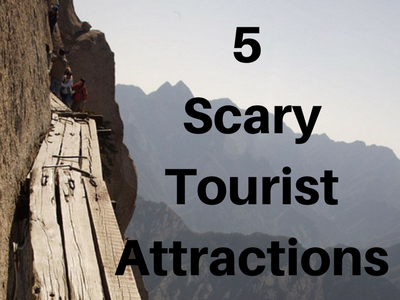 5 Scary Tourist Attractions