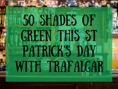 50 Shades of Green this St Patrick's Day with Trafalgar