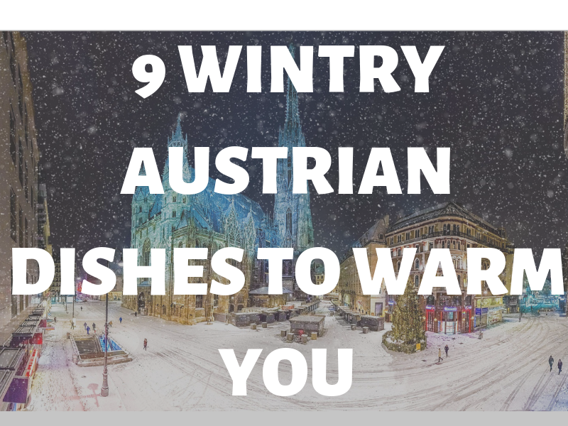 9 Wintry Austrian Dishes to Warm You